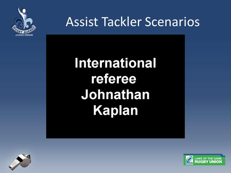 Assist Tackler Scenarios