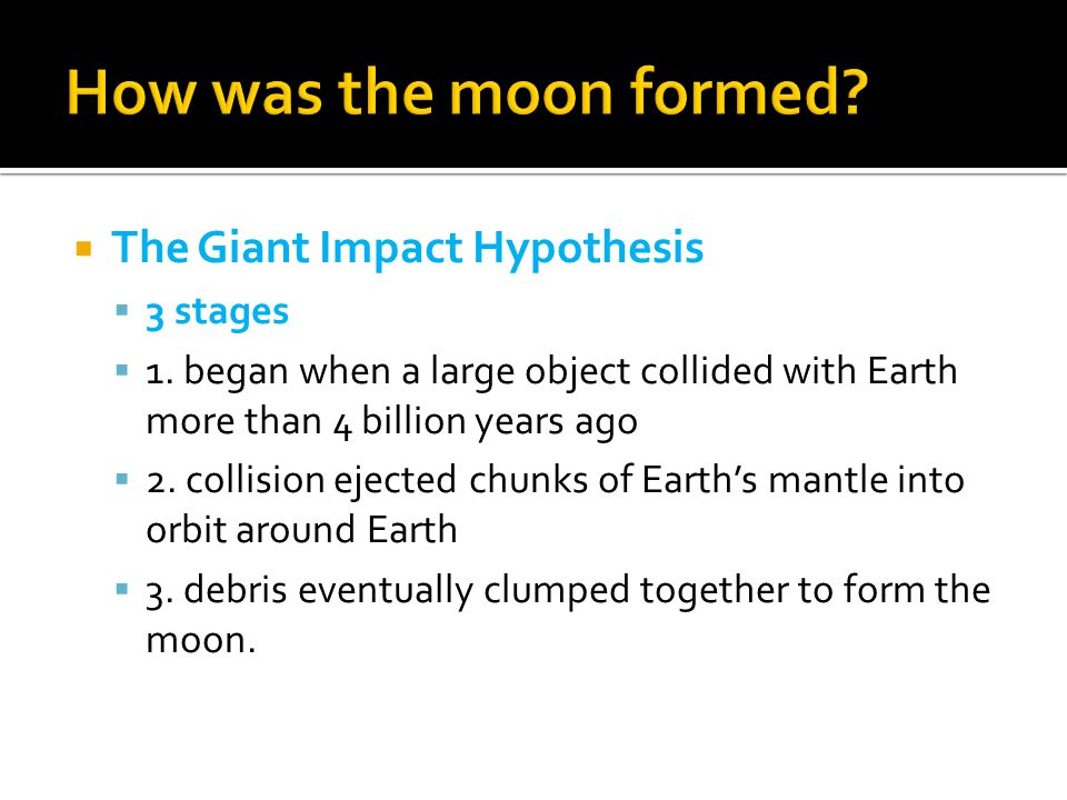  The Giant Impact Hypothesis  3 stages  1.