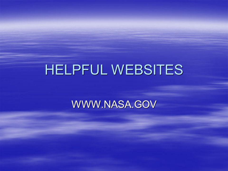 HELPFUL WEBSITES WWW.NASA.GOV