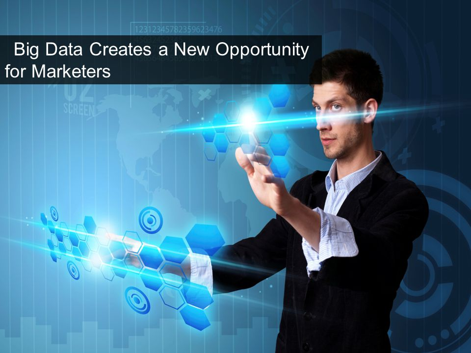 Big Data Creates a New Opportunity for Marketers