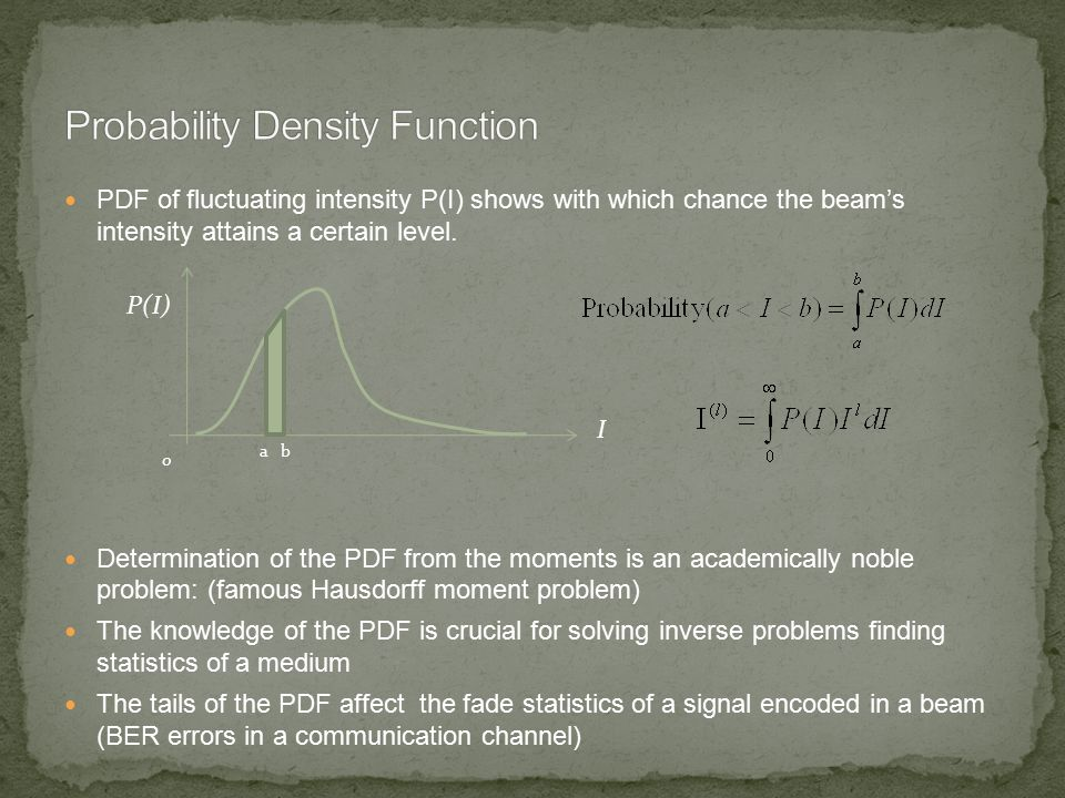 PDF of fluctuating intensity P(I) shows with which chance the beam's intensity attains a certain level.