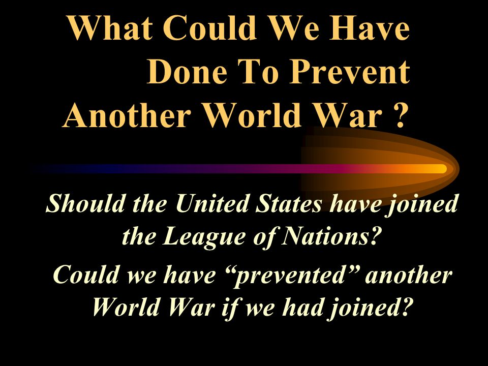What Could We Have Done To Prevent Another World War .