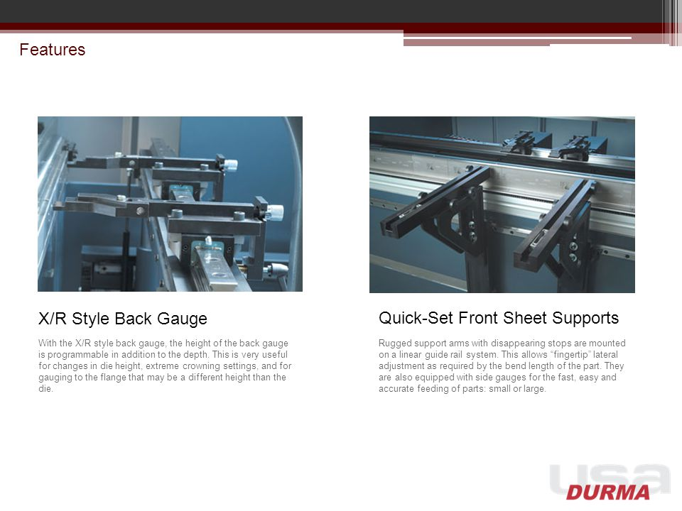Tooling and Tool Clamping Durma Hydraulic Punch Clamping Patented 'easy slide' removal of the punch.