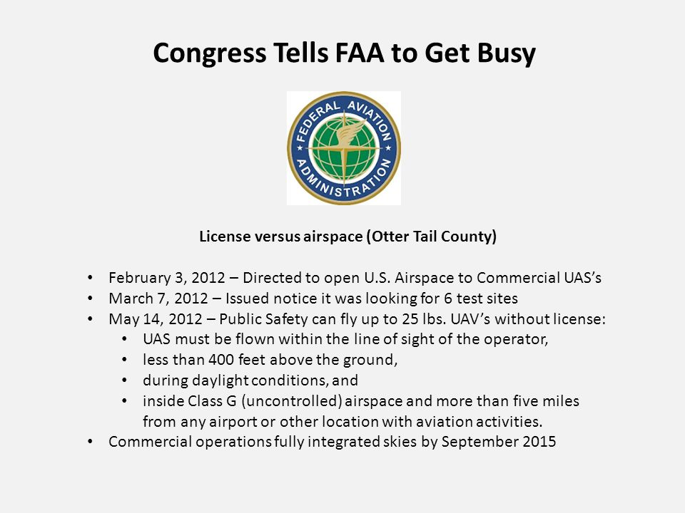 Congress Tells FAA to Get Busy License versus airspace (Otter Tail County) February 3, 2012 – Directed to open U.S.