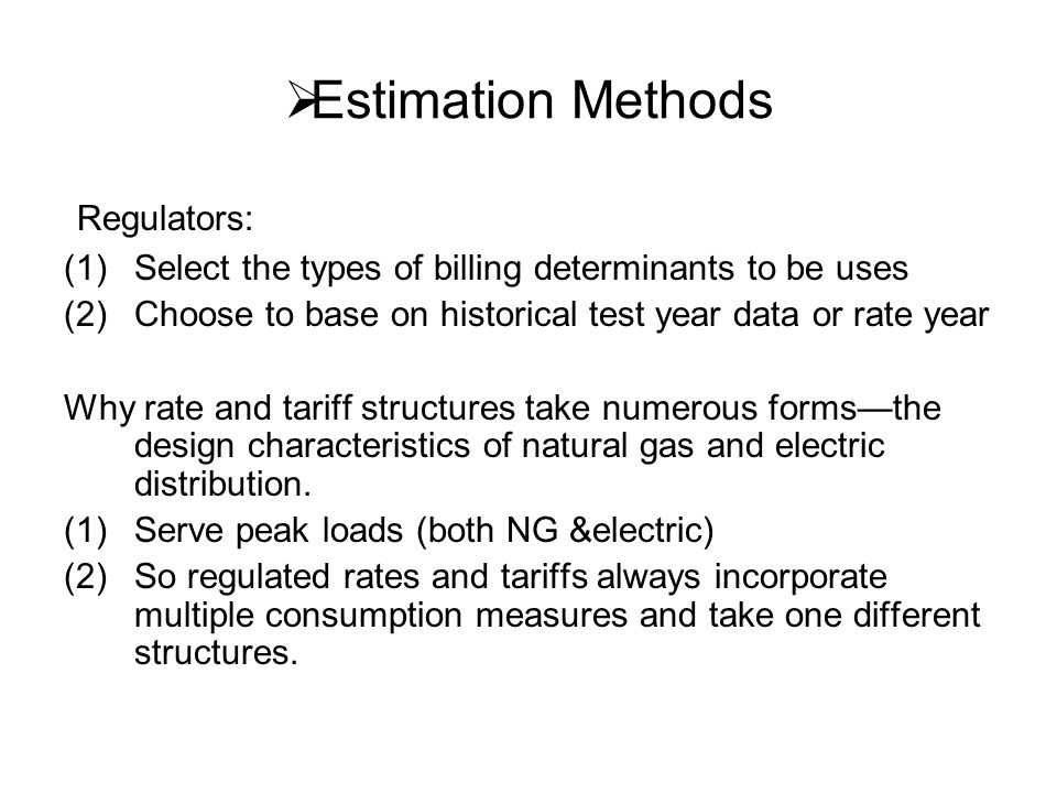 (3) Electric: both consumption and peak demand will change constantly NG: more complex, depends on whether the focus is on local distribution to retail consumers or pipeline transport for wholesale consumers (4) Different types of peak demand are calculated by utilities to estimate rates and tariffs.