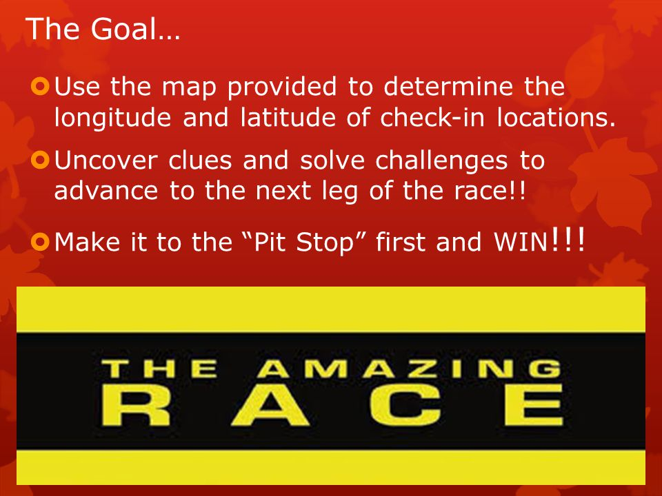 The Goal…  Use the map provided to determine the longitude and latitude of check-in locations.