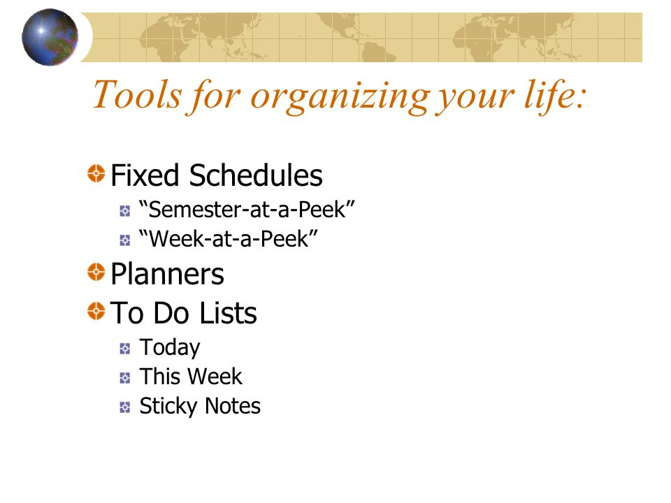 "Tools for organizing your life: Fixed Schedules ""Semester-at-a-Peek"" ""Week-at-a-Peek"" Planners To Do Lists Today This Week Sticky Notes"