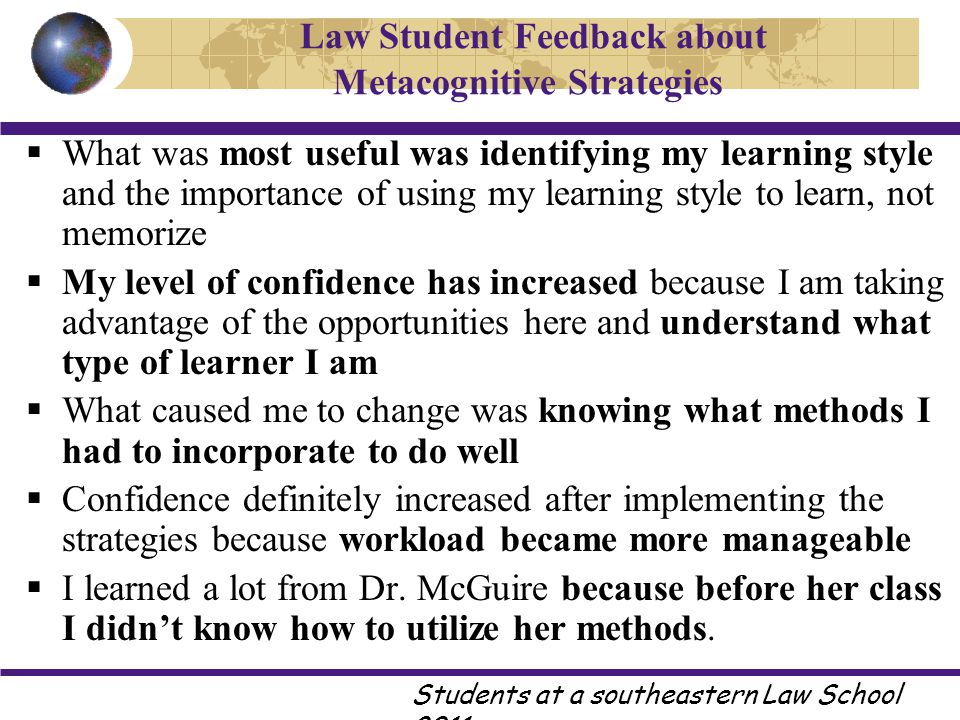 What was most useful was identifying my learning style and the importance of using my learning style to learn, not memorize  My level of confidence