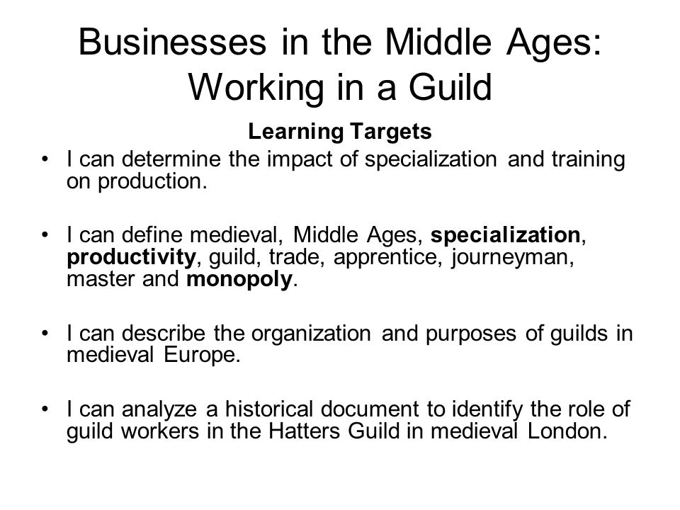 GUILD ORGANIZATION: Apprentices An apprentice was a young person (most often male) who worked for a guild master while learning a trade.
