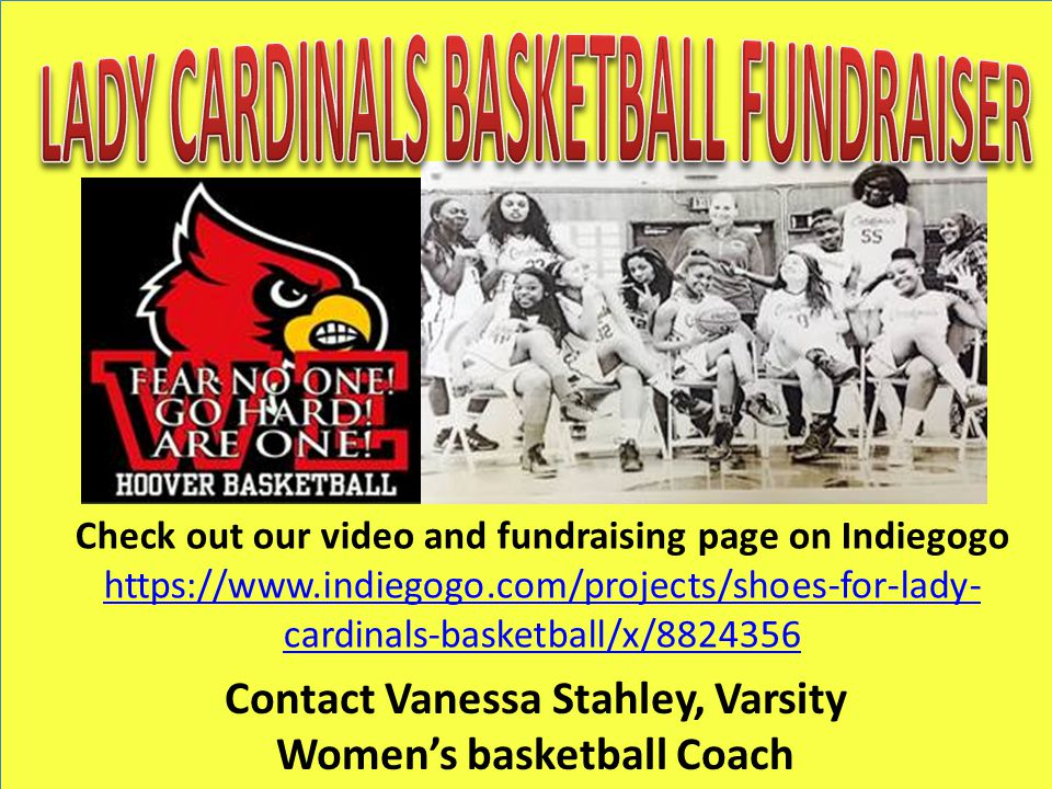 Contact Vanessa Stahley, Varsity Women's basketball Coach Check out our video and fundraising page on Indiegogo https://www.indiegogo.com/projects/shoes-for-lady- cardinals-basketball/x/8824356