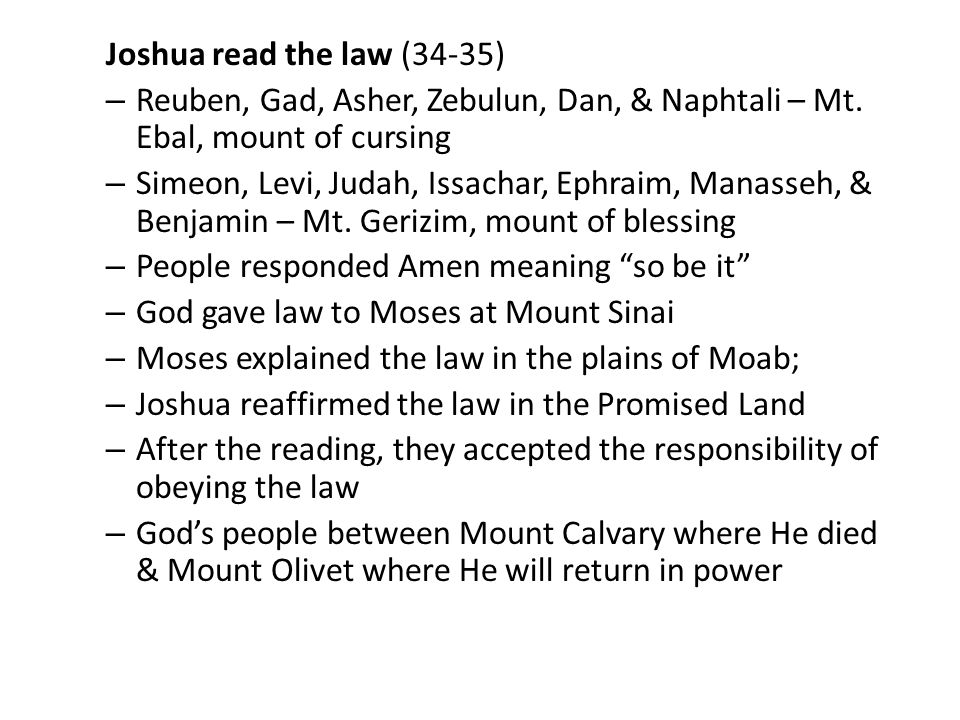 Joshua read the law (34-35) – Reuben, Gad, Asher, Zebulun, Dan, & Naphtali – Mt.