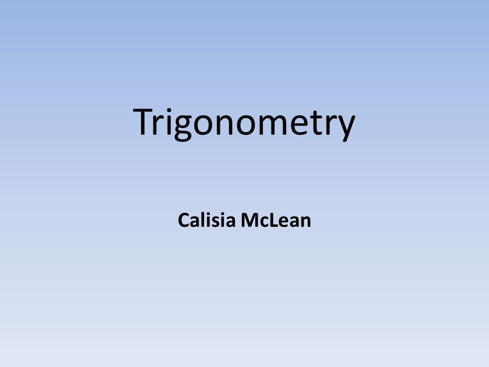 Trigonometry Calisia McLean