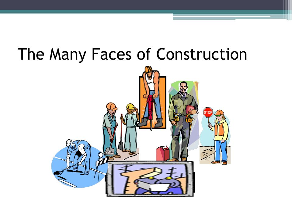 The Many Faces of Construction