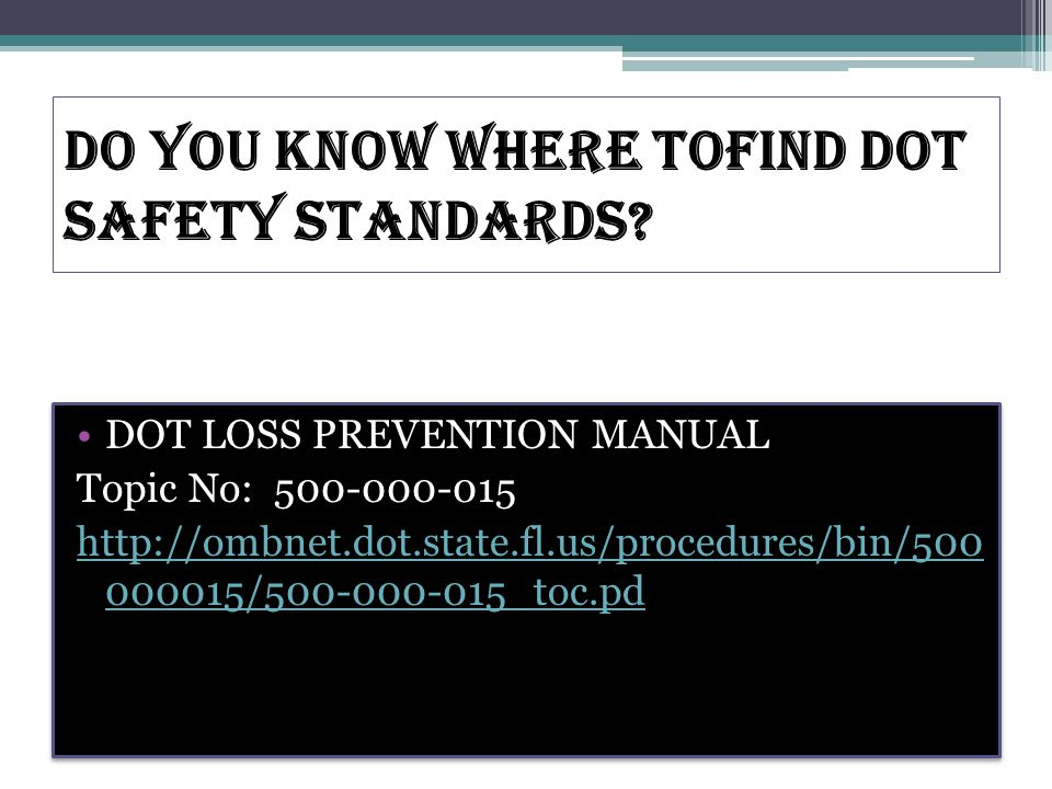 DO YOU KNOW WHERE TOFIND DOT SAFETY STANDARDS.