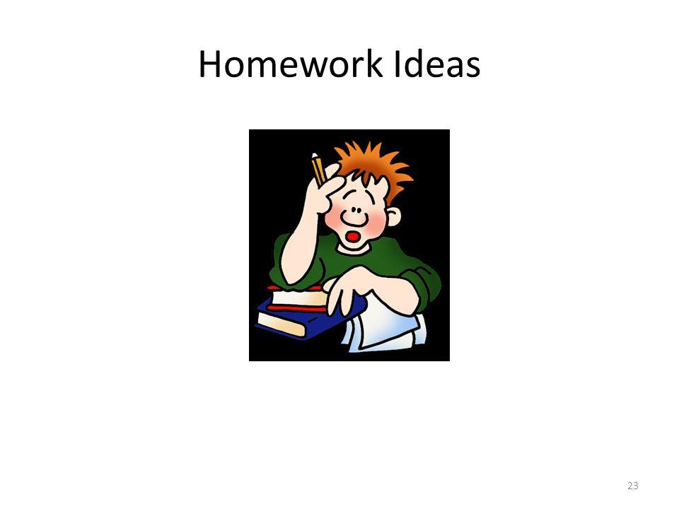 Homework Ideas 23