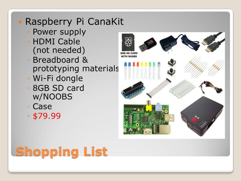 Shopping List PIR Sensor ◦Good reviews ◦5V works off RPi 3.5V ◦Missing jumper ◦$4.99