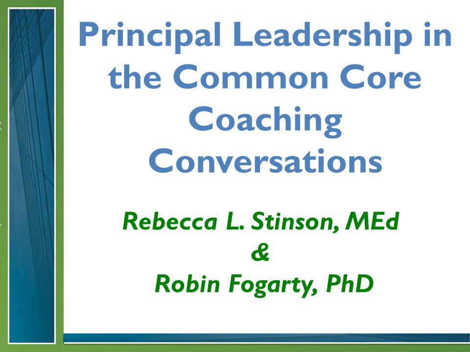 Principal Leadership in the Common Core Coaching Conversations Rebecca L.