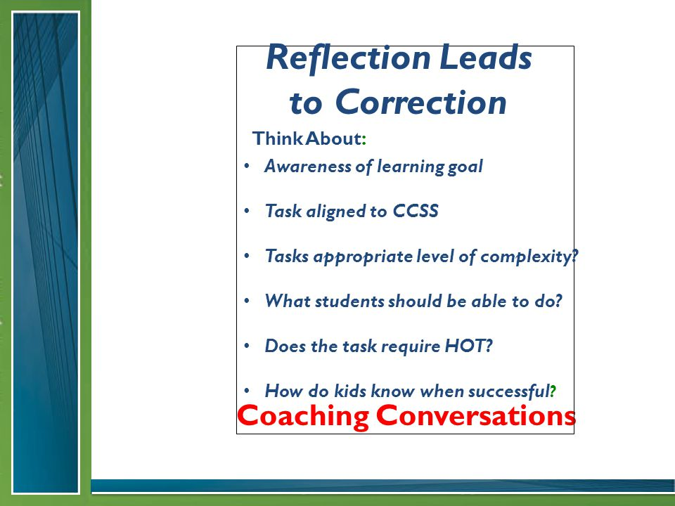 Coaching Conversations Awareness of learning goal Task aligned to CCSS Tasks appropriate level of complexity.