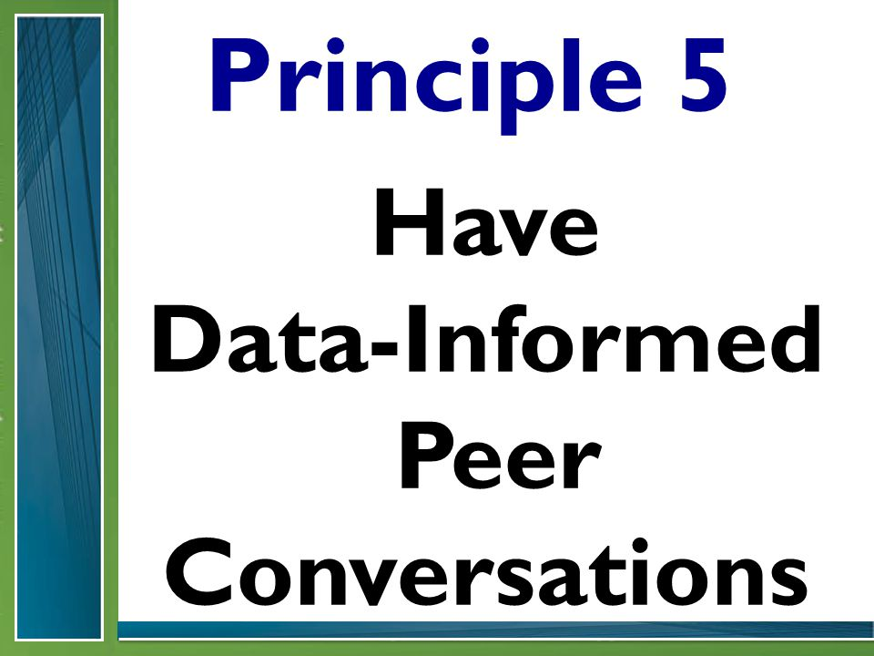 Principle 5 Have Data-Informed Peer Conversations