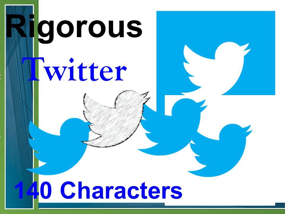 140 Characters Rigorous Twitter