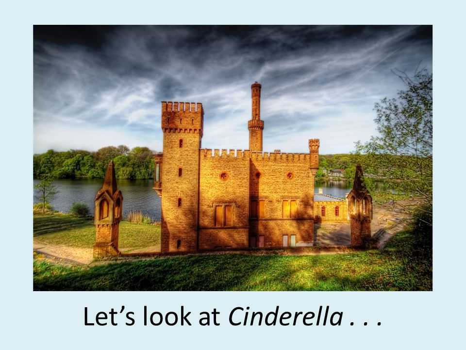 Let's look at Cinderella...