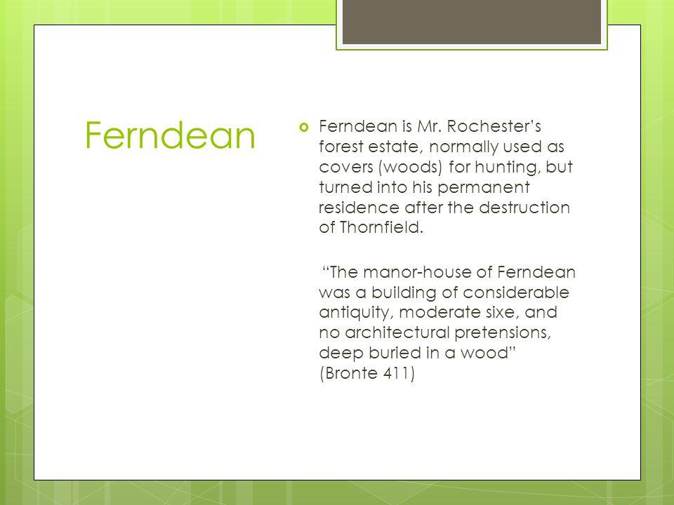 Ferndean  Ferndean is Mr.