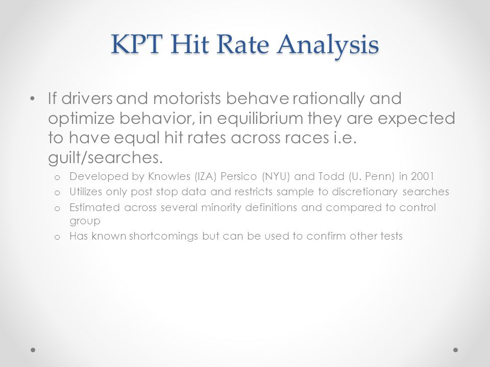 KPT Hit Rate Analysis If drivers and motorists behave rationally and optimize behavior, in equilibrium they are expected to have equal hit rates across races i.e.