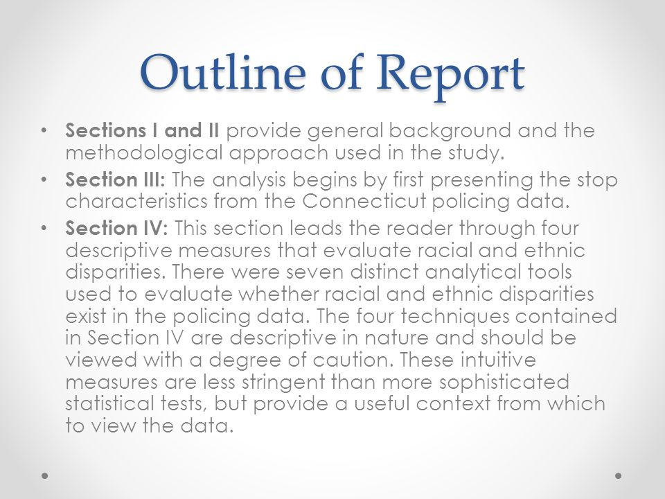 Outline of Report Sections I and II provide general background and the methodological approach used in the study.