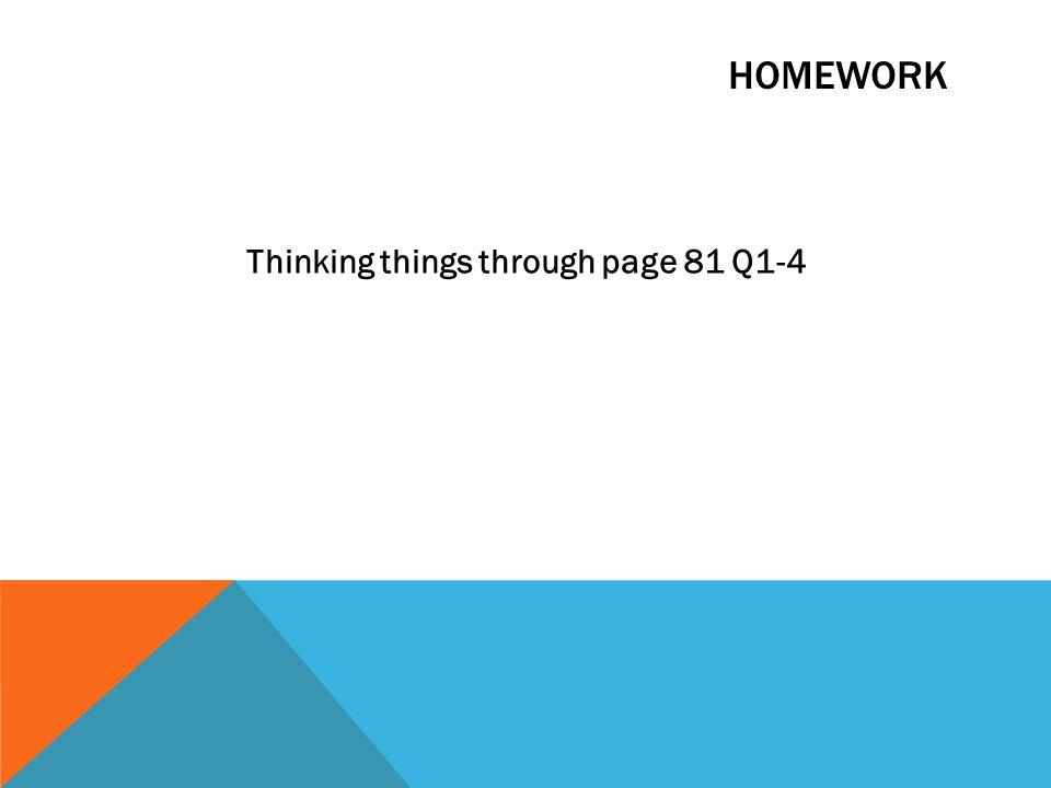 HOMEWORK Thinking things through page 81 Q1-4