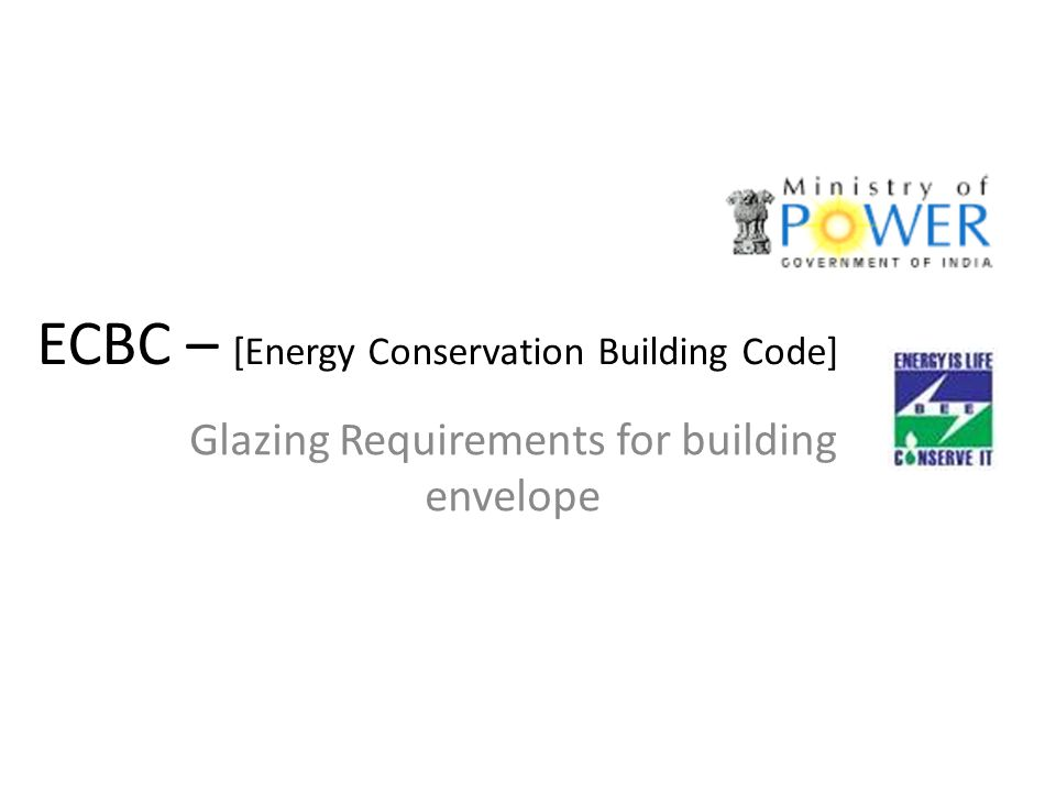 ECBC – [Energy Conservation Building Code] Glazing Requirements for building envelope