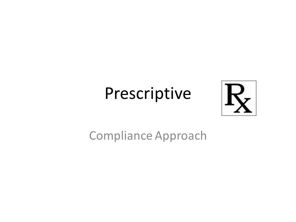 Prescriptive Compliance Approach