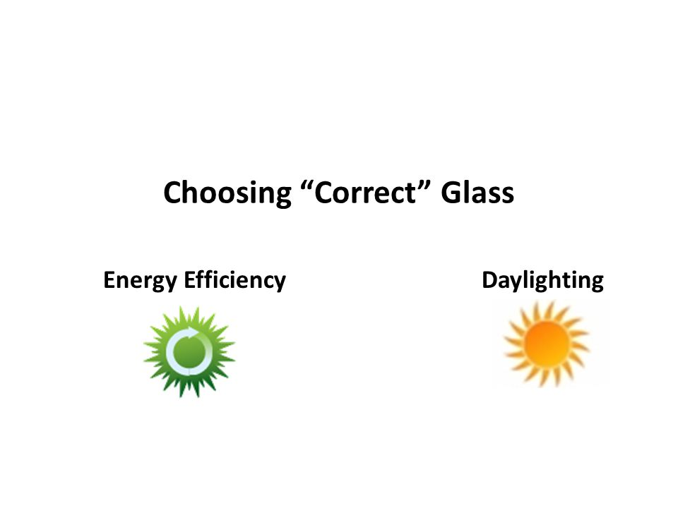 Choosing Correct Glass Energy EfficiencyDaylighting