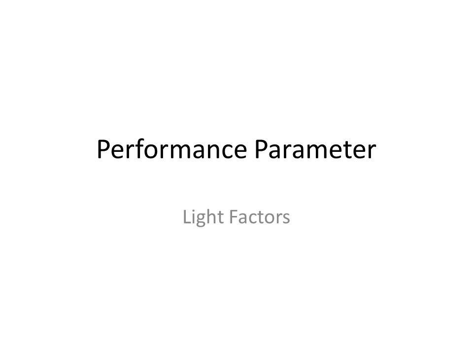 Performance Parameter Light Factors