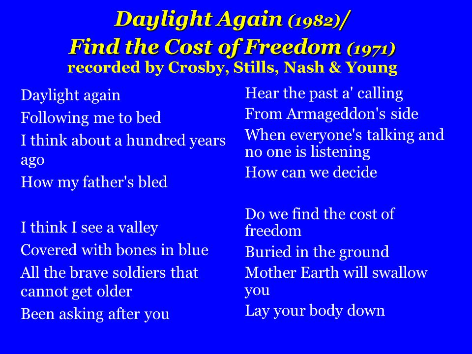 Daylight Again (1982) / Find the Cost of Freedom (1971) Daylight Again (1982) / Find the Cost of Freedom (1971) recorded by Crosby, Stills, Nash & You