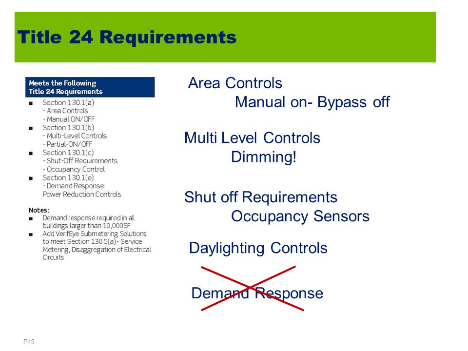 P49 Title 24 Requirements Area Controls Manual on- Bypass off Multi Level Controls Dimming.