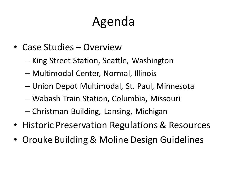 Agenda Case Studies – Overview – King Street Station, Seattle, Washington – Multimodal Center, Normal, Illinois – Union Depot Multimodal, St.