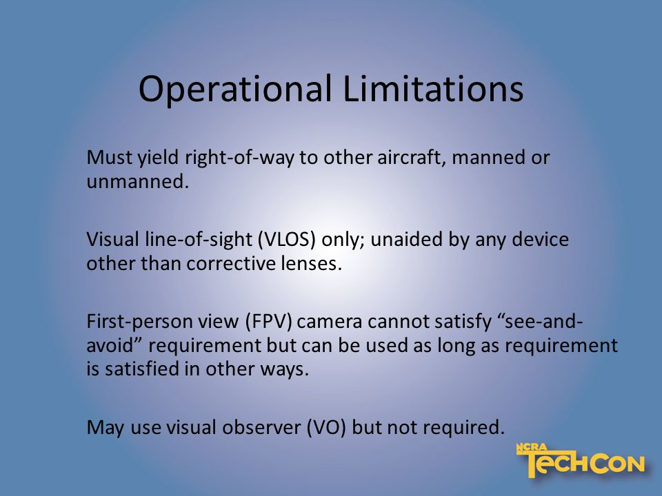 Operational Limitations Must yield right-of-way to other aircraft, manned or unmanned.