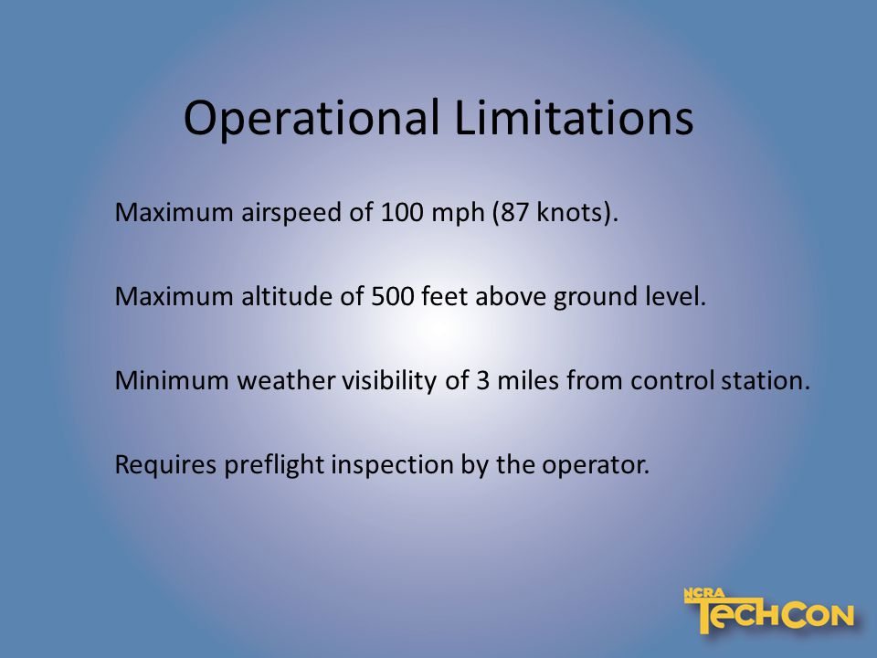 Operational Limitations Maximum airspeed of 100 mph (87 knots).