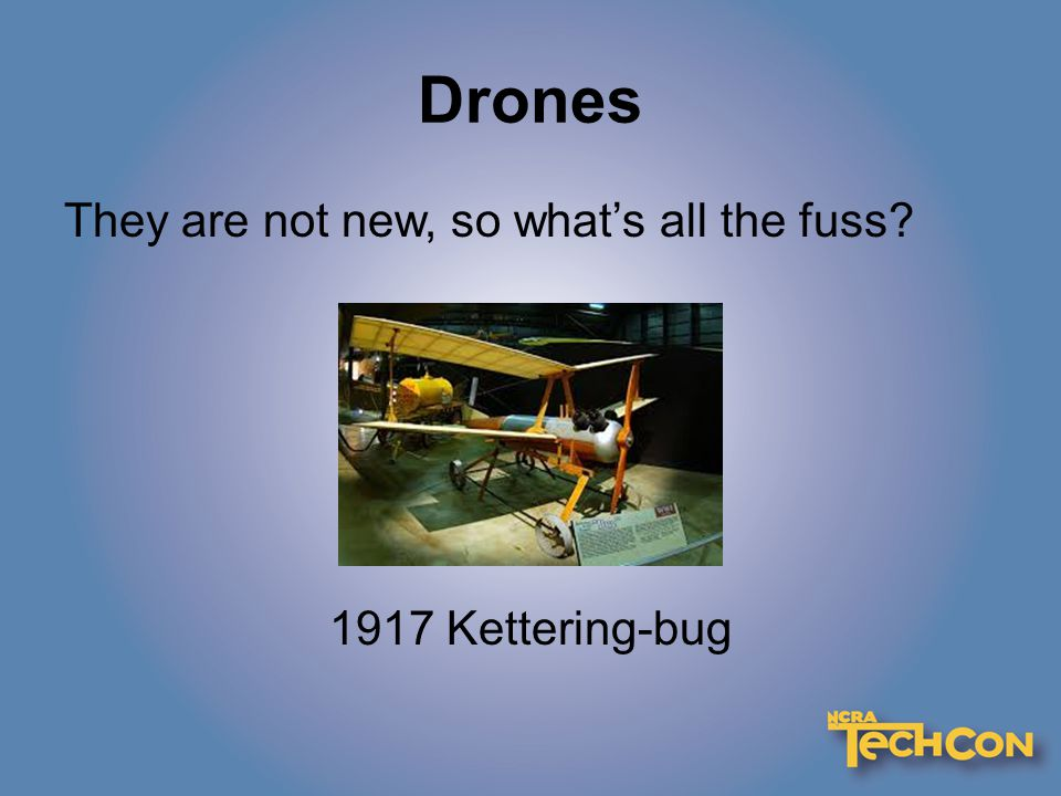 Drones They are not new, so what's all the fuss 1917 Kettering-bug