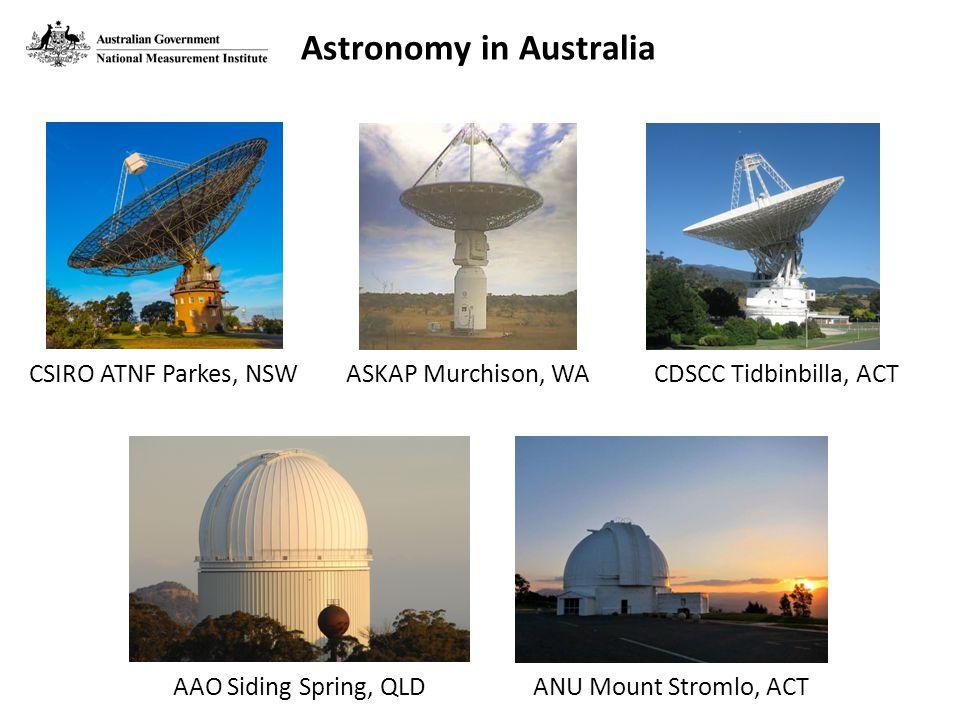 CSIRO ATNF Parkes, NSWASKAP Murchison, WACDSCC Tidbinbilla, ACT AAO Siding Spring, QLDANU Mount Stromlo, ACT Astronomy in Australia