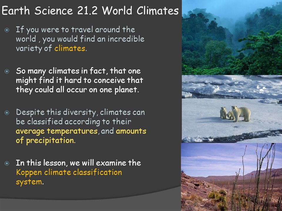 Earth Science 21.2 World Climates  Regions with dry-summer subtropical climates are generally located between 30 degrees and 45 degrees latitude.