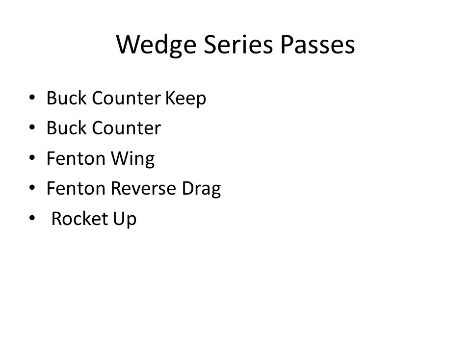 Wedge Series Passes Buck Counter Keep Buck Counter Fenton Wing Fenton Reverse Drag Rocket Up