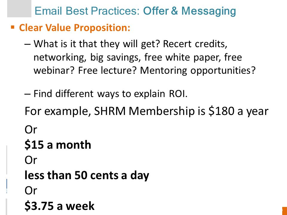 27 Email Best Practices: Offer & Messaging  Clear Value Proposition: – What is it that they will get.