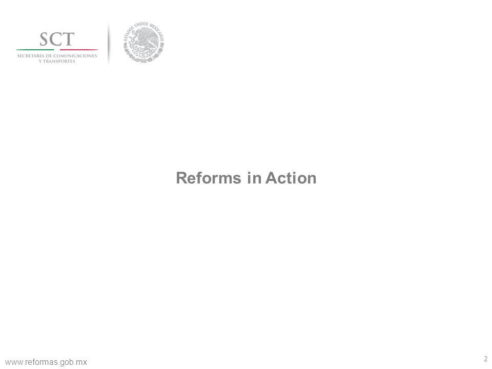 2 Reforms in Action www.reformas.gob.mx