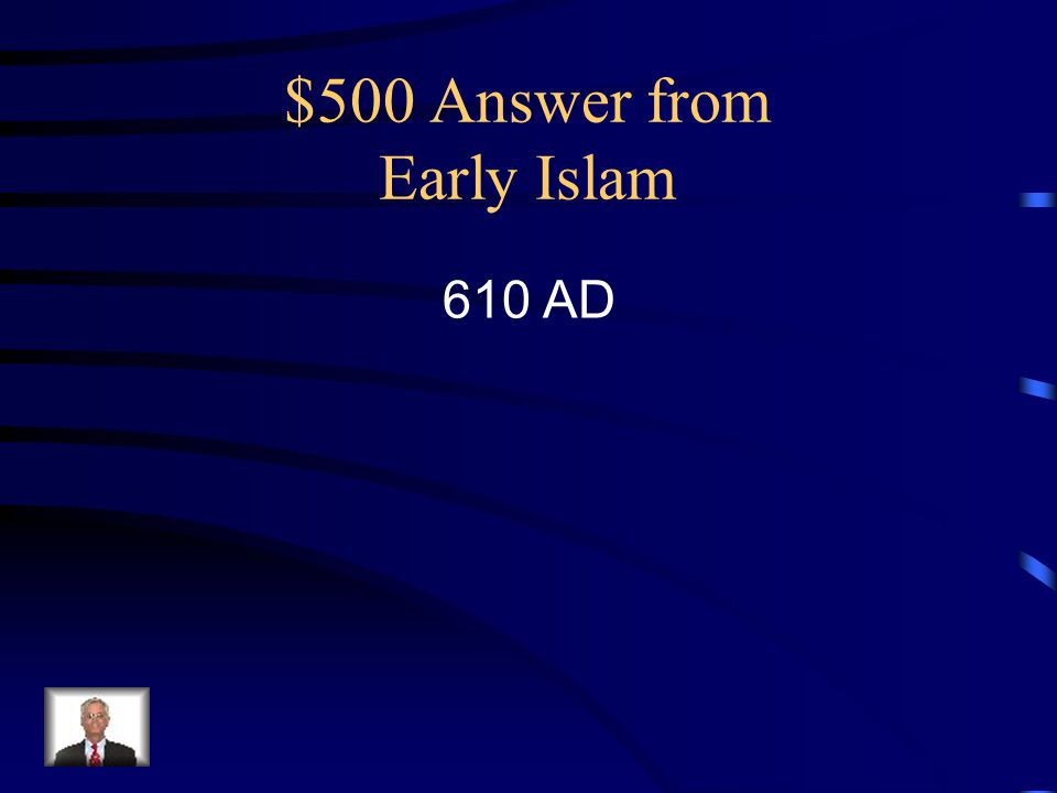 $500 Answer from Early Islam 610 AD