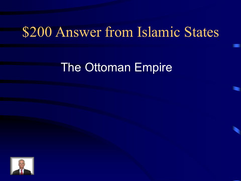 $200 Answer from Islamic States The Ottoman Empire