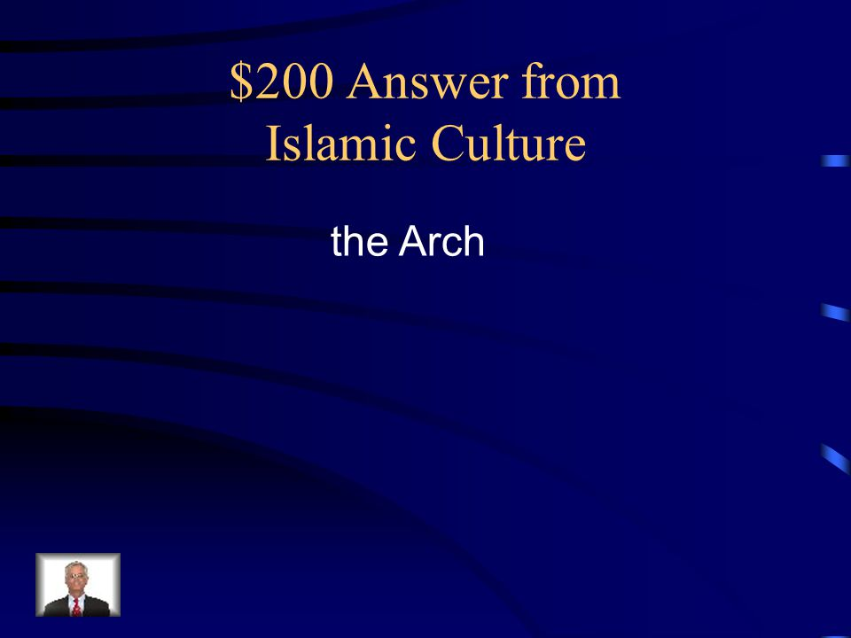 $200 Answer from Islamic Culture the Arch