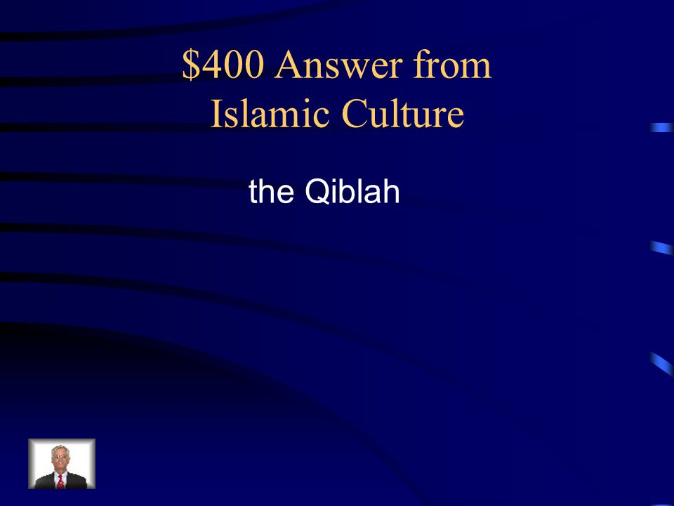 $400 Answer from Islamic Culture the Qiblah