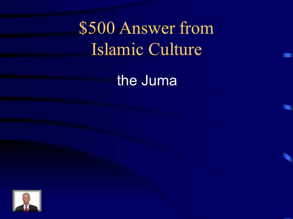 $500 Answer from Islamic Culture the Juma