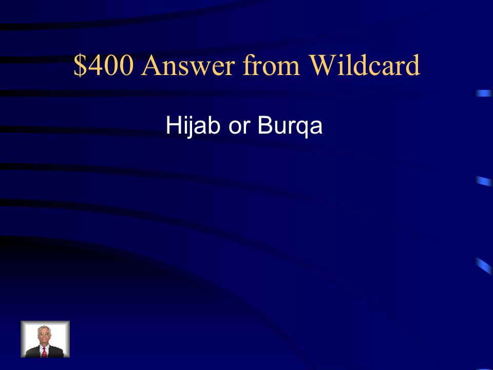 $400 Answer from Wildcard Hijab or Burqa
